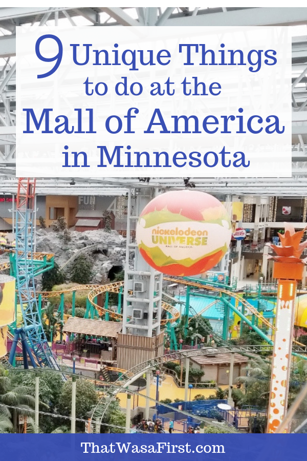 The Mall of America in Minnesota is so much more than shopping! Read this to discover the nine unique experiences that your family can have there. #minnesota #mallofamerica #moa #thatwasafirst