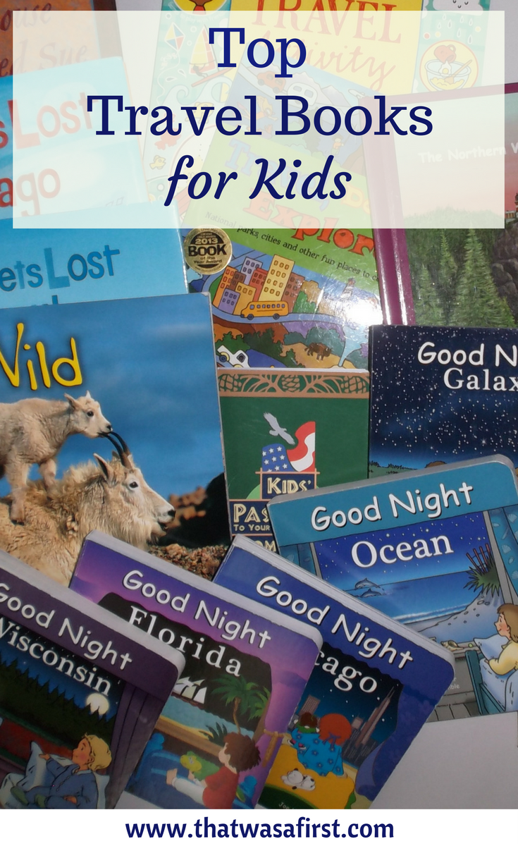 Here are the top travel books for kids to get them excited for the next family vacation!