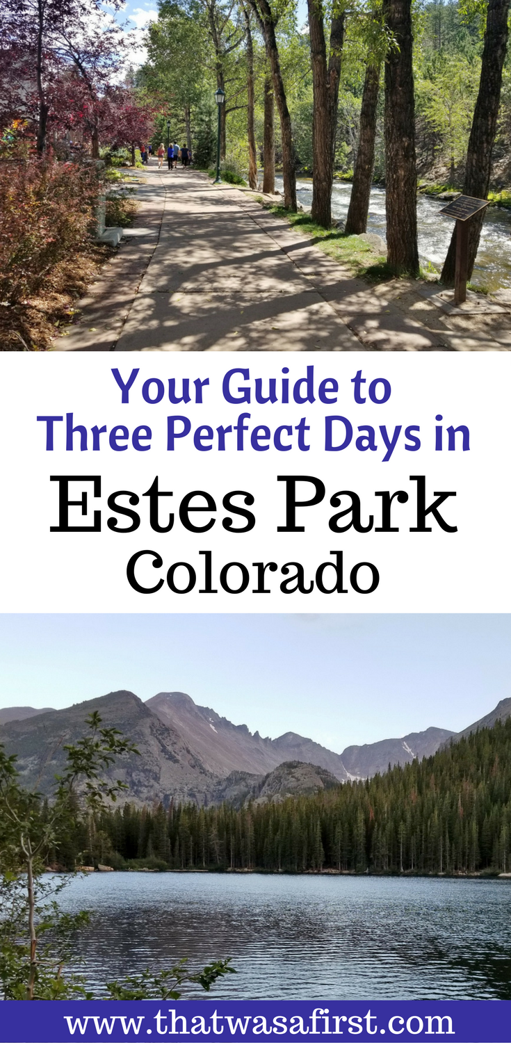 Three perfect days in Estes Park will be full of mountain scenery, wildlife, and delicious food!