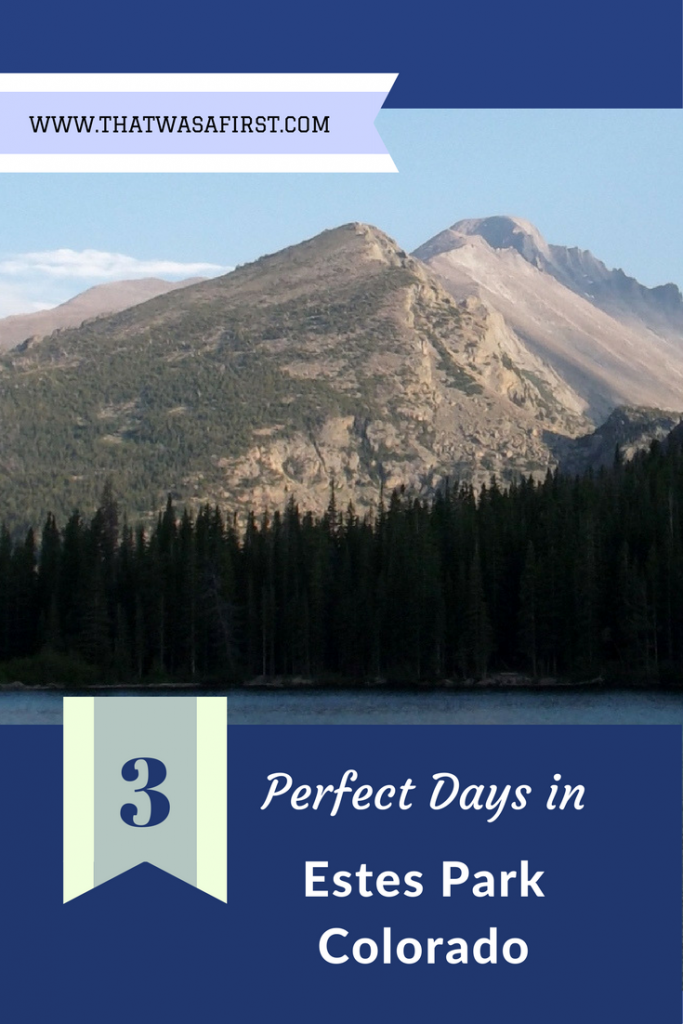 Most visitors think that every day in Estes Park, Colorado is perfect. Here is how your own family can spend three perfect days in Estes Park.