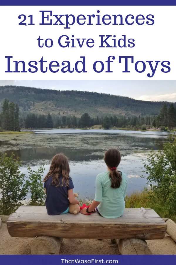 Do you know a kid who has too many toys? Yes! Here is a list of 21 fun experiences that you can give a kid instead of a toy. It's time for some fun and to maybe inspire someone to try something new! #experiences #bucketlist #toys #thatwasafirst