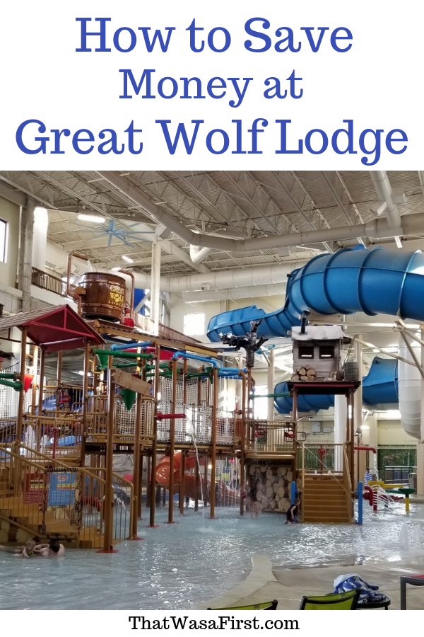 Read this for easy ways to save money on your next trip to Great Wolf Lodge. #GreatWolfLodge #waterpark #thatwasafirst