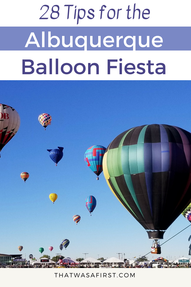 Read these tips to help you plan and prepare for your first trip to the Albuquerque International Balloon Fiesta. #NewMexico #ThatWasaFirst #Balloon #Fiesta #Albuquerque