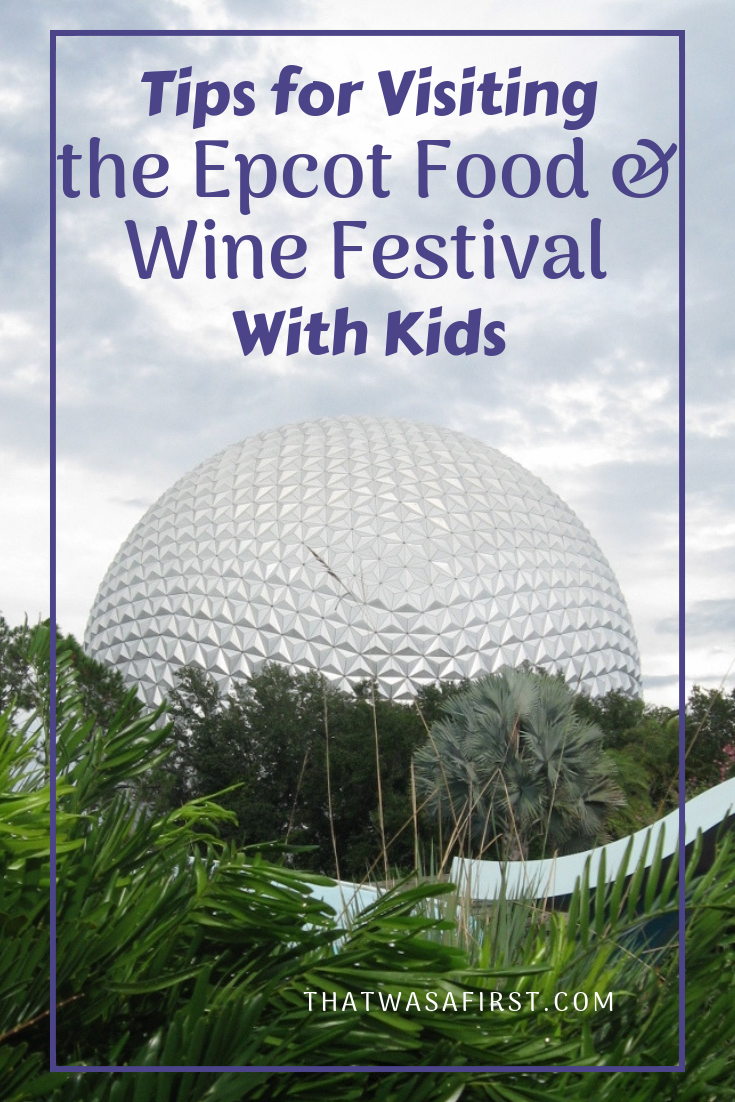 Read these tips and your whole family will survive Disney Epcot's Food and Wine Festival! #disney #epcot #thatwasafirst
