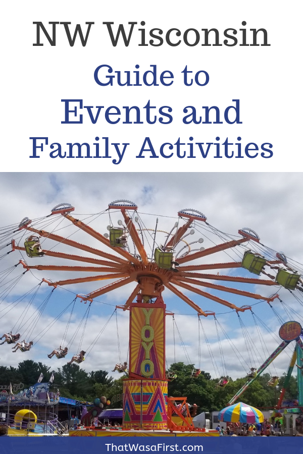 This your guide to current activities and events in Northwest Wisconsin. Also included are top food spots, new discoveries, and things your family can't miss. #Wisconsin #EventsCalendar #upNorth #thatwasafirst